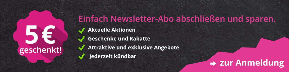 5 € geschenkt - einfach nur Newsletter Abo abschließen